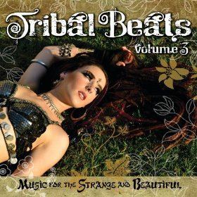 Tribal Beats Volume 3: Music for the Strange and Beautiful